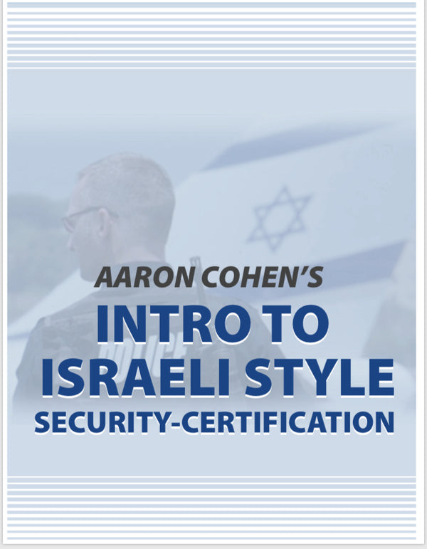 INTRO TO ISRAELI SECURITY CERTIFICATION COURSE