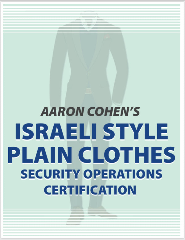 ISRAELI PLAIN CLOTHES SECURITY OPERATIONS CERTIFICATION COURSE