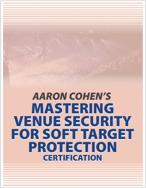 AARON COHEN CONCERT VENUE SECURITY MASTER TRAINING CERTIFICATION