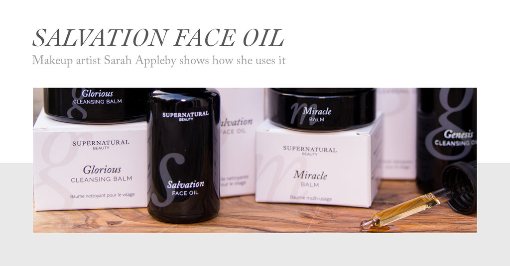How makeup artist Sarah Appleby uses Salvation Face Oil