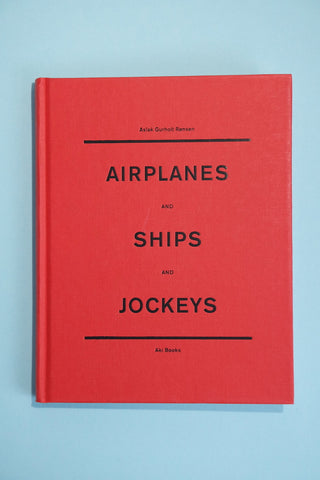 Airplanes and Ships and Jockeys