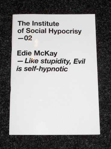 The Institute of Social Hypocricy - 02 - Edie McKay - Like Stupidity, Evil is self-hypnotic