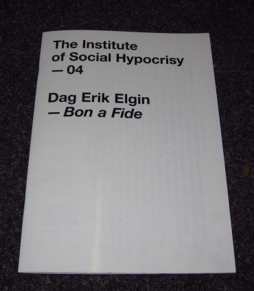 The Institute of Social Hypocrisy - 04 - Dag Erik Elgin - Bon a Fide