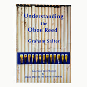Understanding the Oboe Reed by Graham Salter