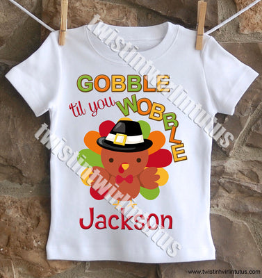 Boys Thanksgiving shirt Gobble til you wobble