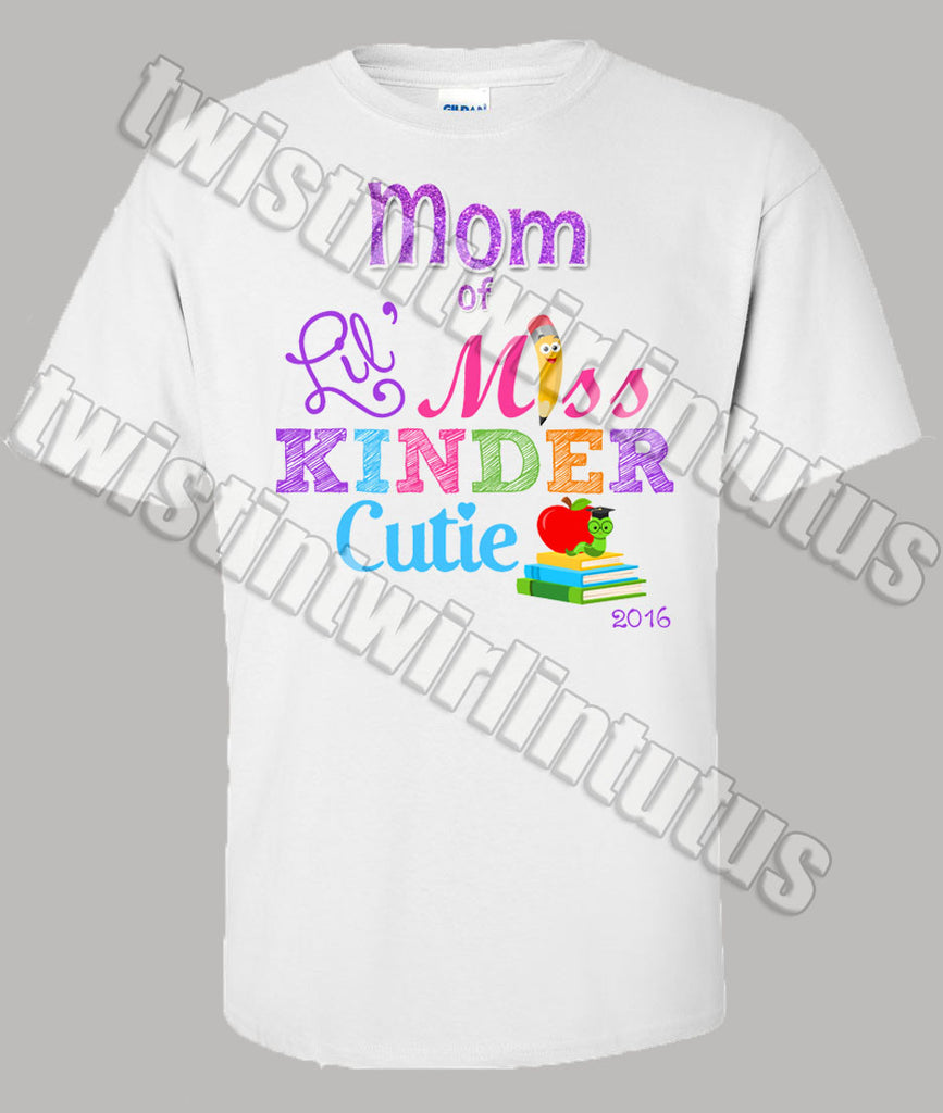 First Day of School Kindergarten Cutie Mom Shirt