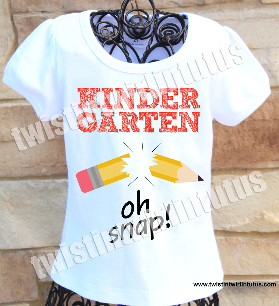 First Day of School Shirt - Kindergarten Oh Snap!
