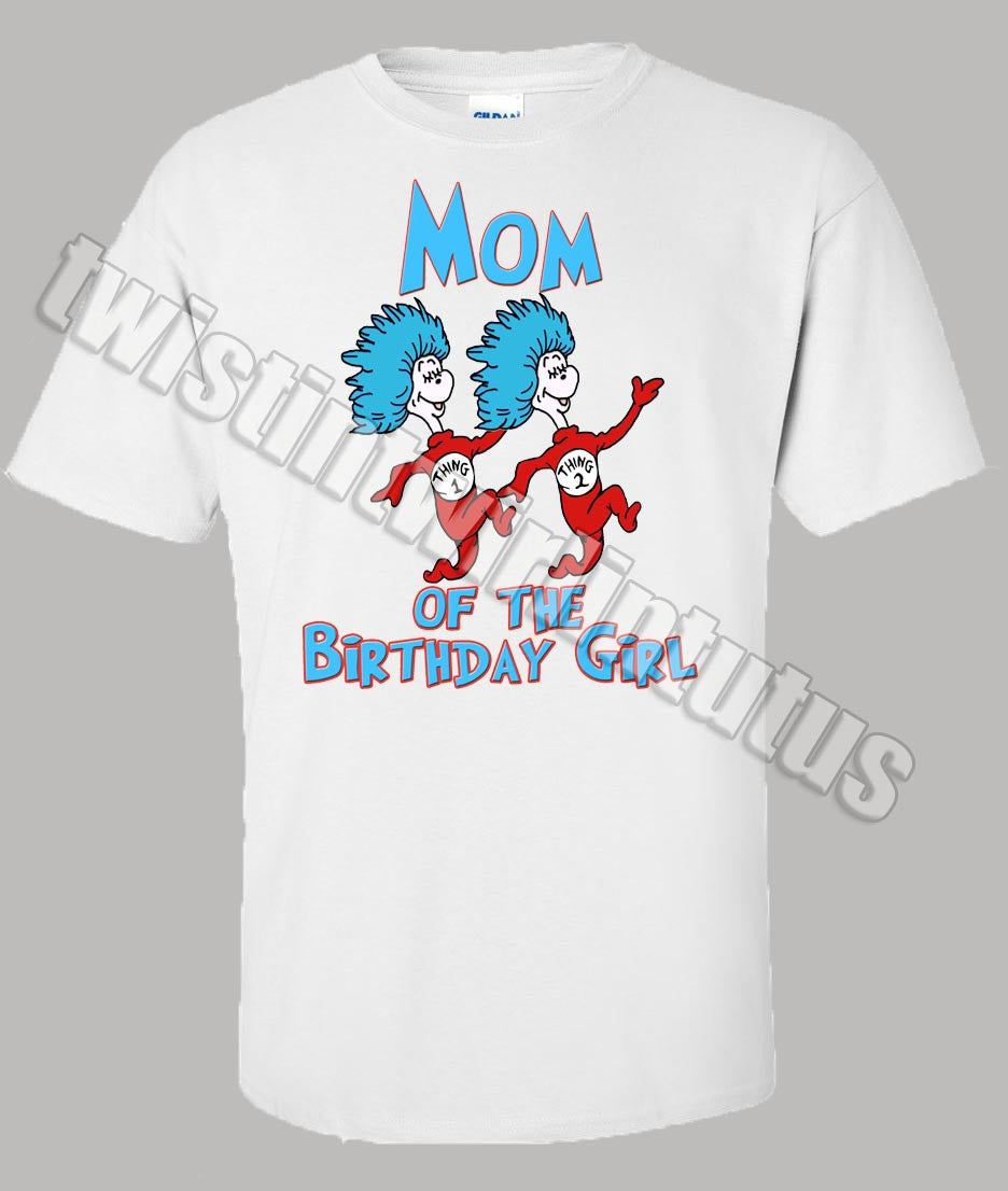 Thing 1 and Thing 2 Mom Dad Birthday Shirt