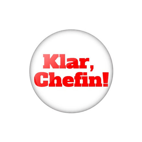 "Smalltalk Button ""Klar, Chefin!"""