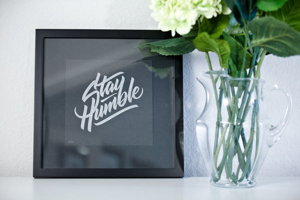 Stay Humble Silver Letterpress Print
