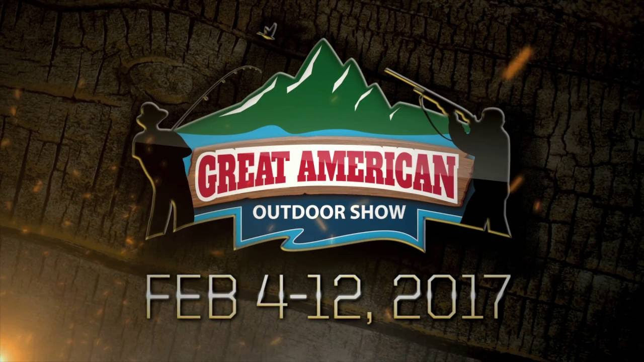 THE GREAT AMERICAN OUTDOOR SHOW 2017