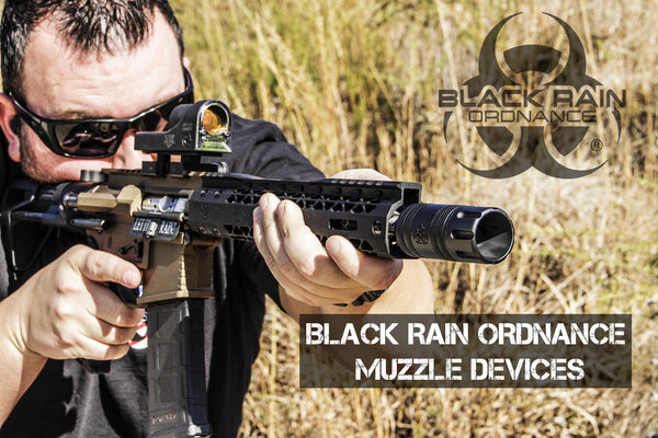 OVERVIEW OF BLACK RAIN ORDNANCE MUZZLE DEVICES