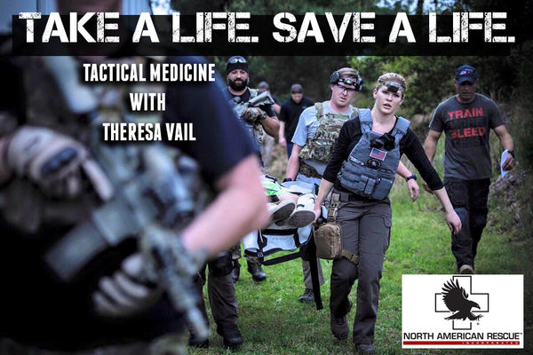TAKE A LIFE. SAVE A LIFE: TACTICAL MEDICINE WITH THERESA VAIL