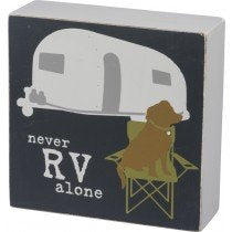 Primitives by Kathy Box Sign - Never RV Alone
