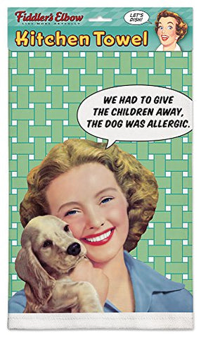 """We Had To Give The Children Away,Dog Allergic."" Kitchen Dish Towel"