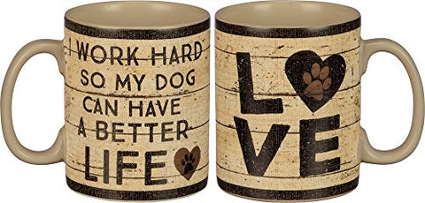 Work Hard - Dog Or Cat Have Better Life Stoneware Mug
