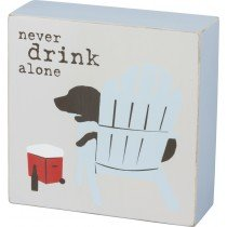 Primitives by Kathy Box Sign - Never Drink Alone
