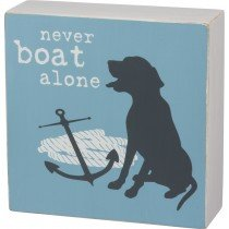 Primitives by Kathy Box Sign - Never Boat Alone