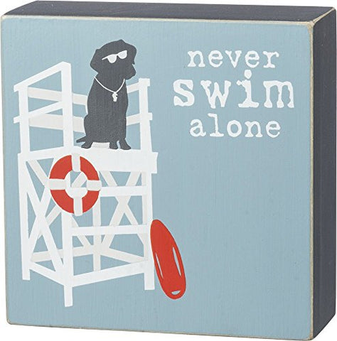 Primitives by Kathy Box Sign - Never Swim Alone