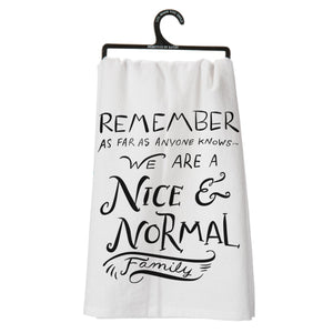Remember..Nice Normal Family Towel