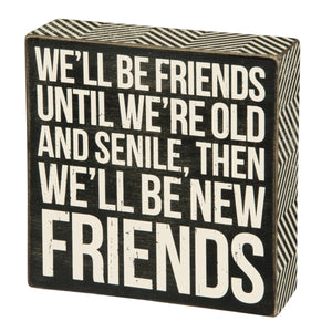 New Friends Box Sign