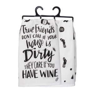 True Friends..House Dirty..Wine Towel