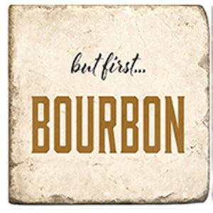 But First Bourbon Coaster