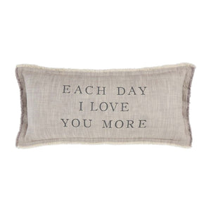 Each Day I Love You More Pillow