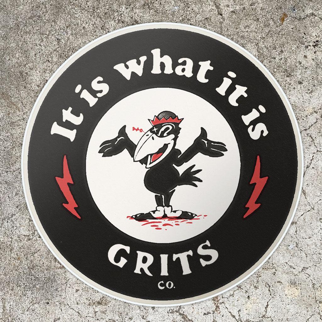 It Is What It Is Sticker