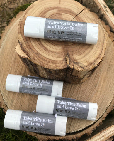 """Take This Balm And Love it"" Lip Balm By Music City Suds"