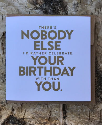 No Body Else Birthday Greeting Card By Breathless Paper Co.