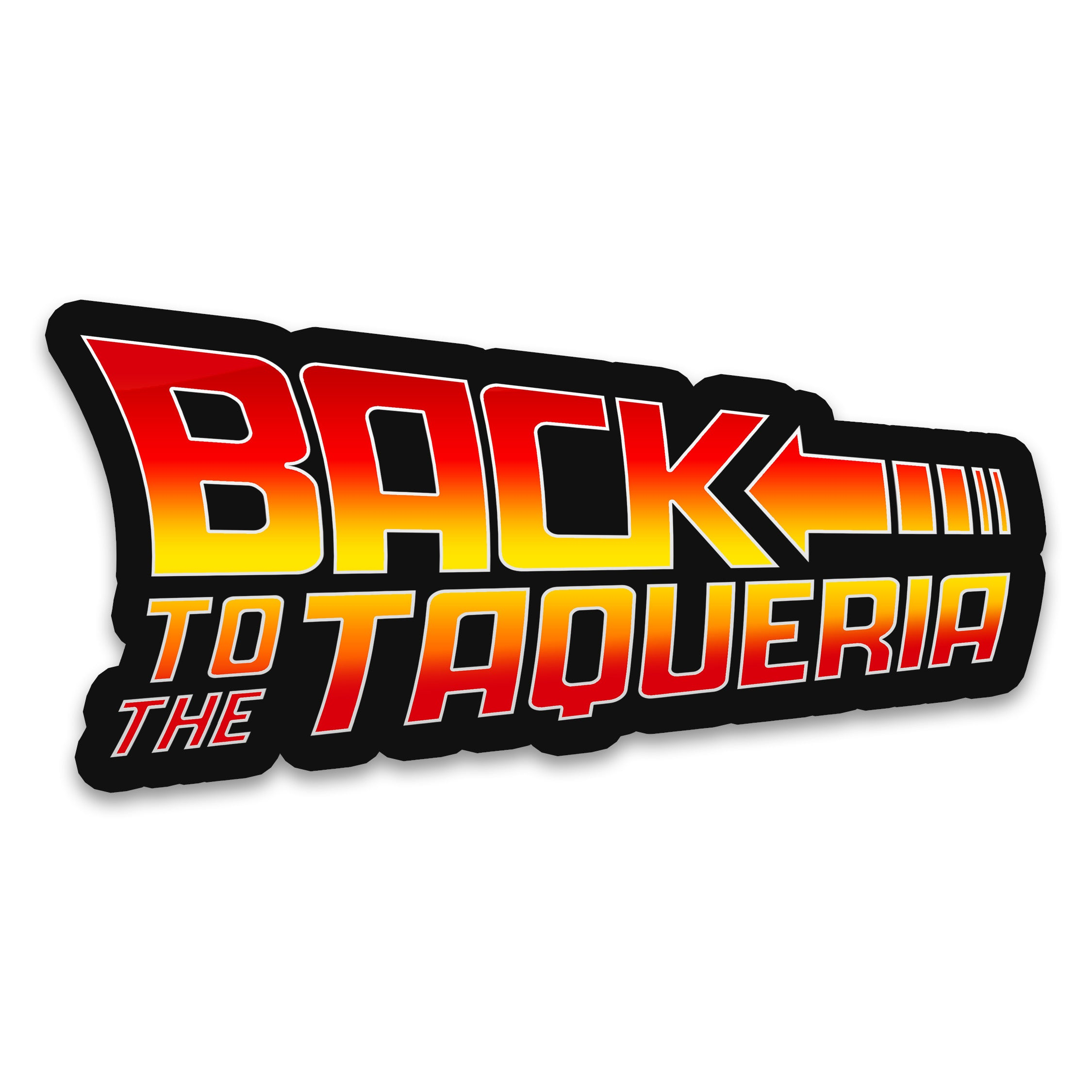 Back to the Taqueria (Car Sticker) - Taco Gear