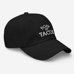 Body by Tacos Unstructured Dad Hat - Taco Gear