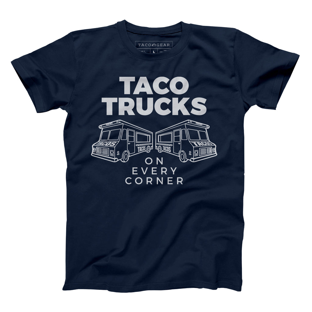 Taco Truck on Every Corner Shirt - Taco Gear