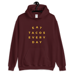 Eat Taco Every Day Pullover Hoodie