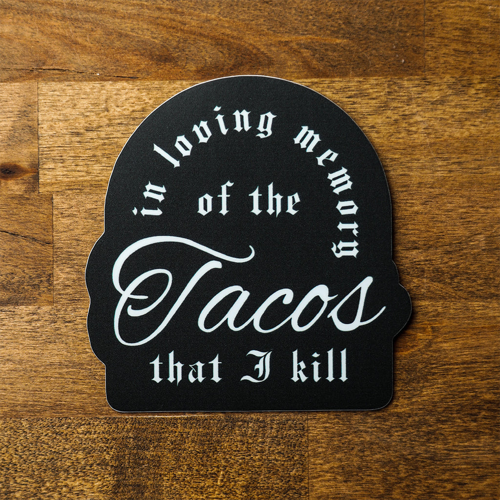 In Loving Memory (Tacos) Sticker - Taco Gear