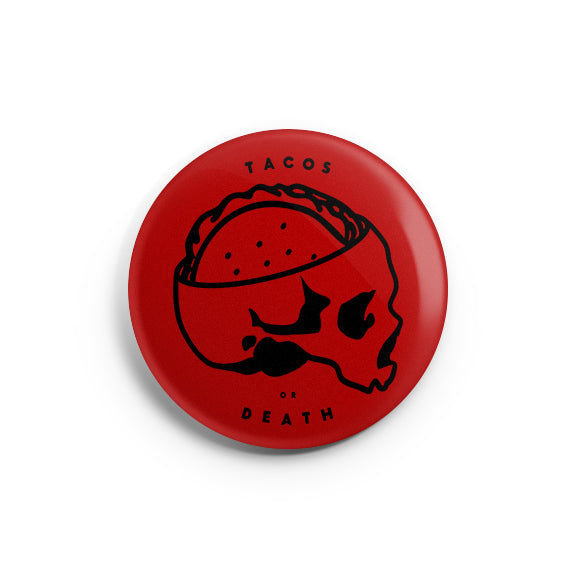 Tacos or Death Button - Taco Gear