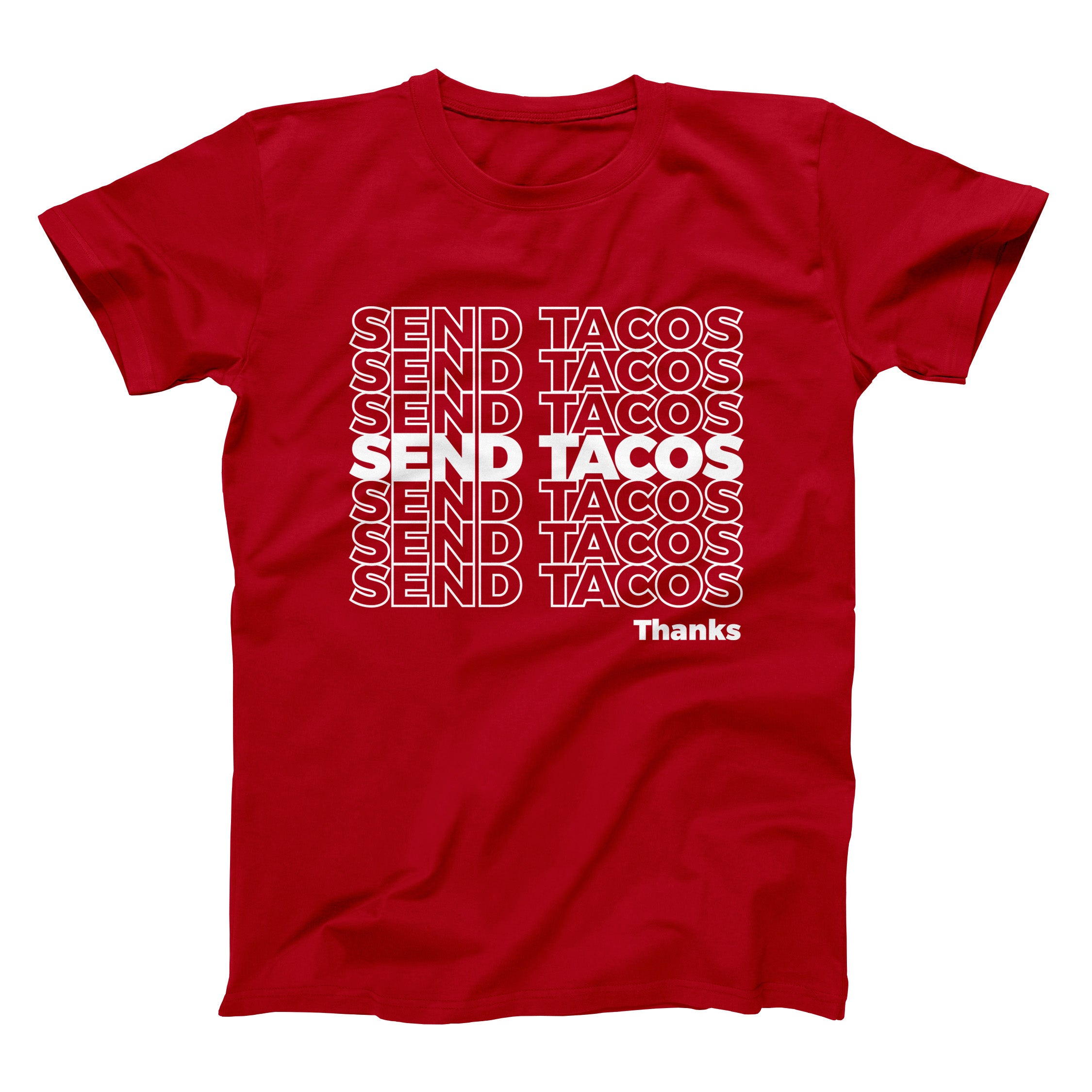 Send Tacos Shirt - Taco Gear