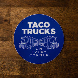 Taco Trucks on Every Corner Sticker - Taco Gear