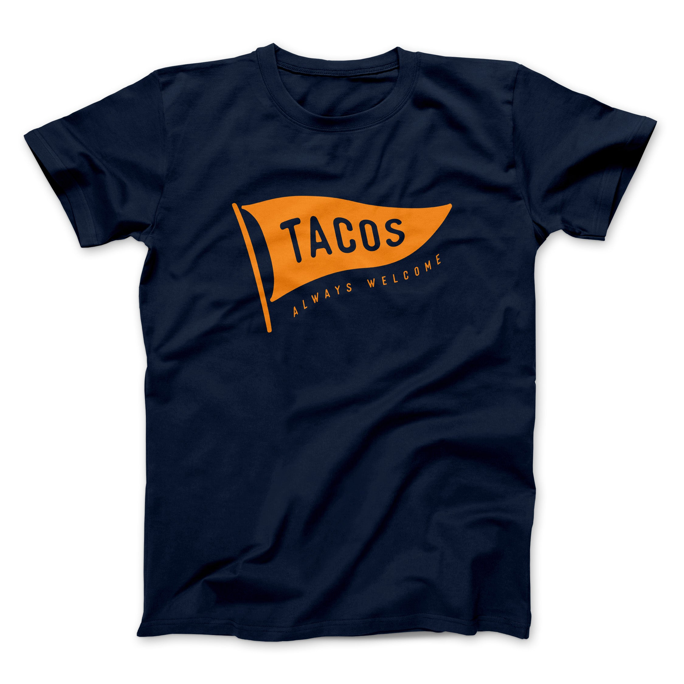 Tacos Always Welcome Flag Shirt - Taco Gear