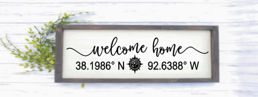 Welcome Home Coordinates Sign