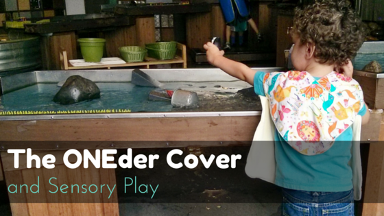 The ONEder Cover and Sensory Play