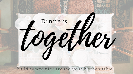 Dinners together. Bringing moms, babies and kids together in community.