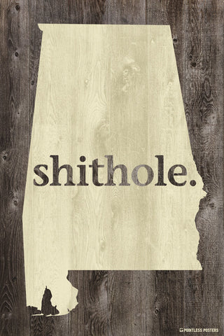 Alabama Shithole Poster