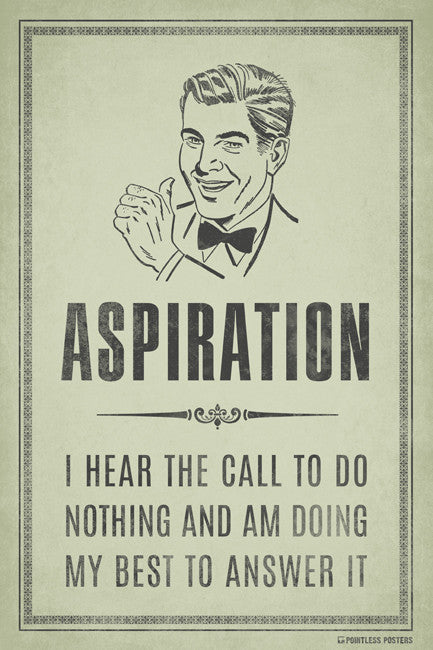 Aspirationí«̴Ìâ?I Hear The Call To Do Nothing Poster