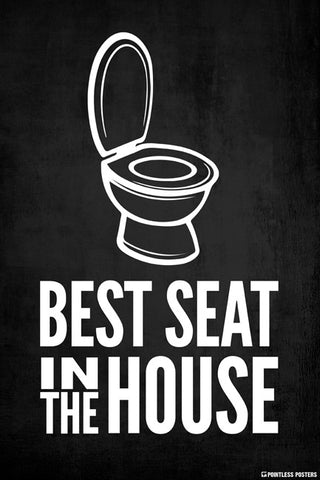 Best Seat In The House (Toilet) Poster