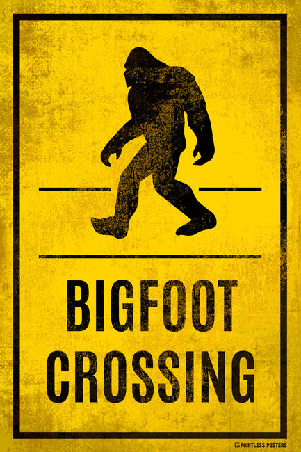 Bigfoot Crossing Poster Pointless Posters