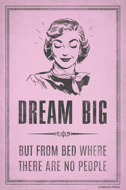 Dream Big̴åÂ?But From Bed Poster