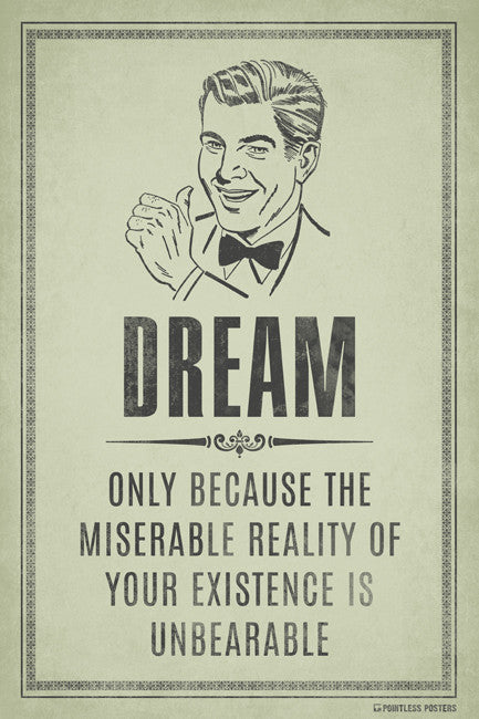 Dream̴åÂ?Only Because The Miserable Reality Poster