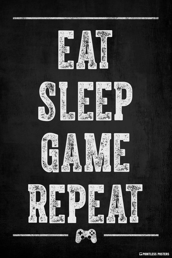 Eat Sleep Game Repeat Video Game Poster